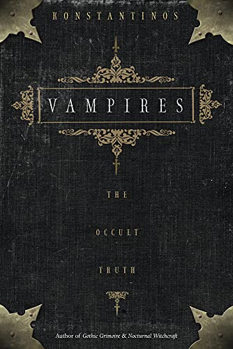 Vampires: The Occult Truth (Llewellyn Truth about) (1567183808) by Konstantinos