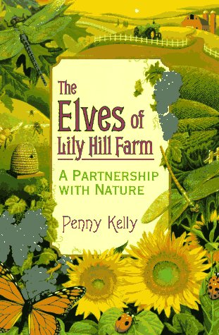 9781567183825: The Elves of Lily Hill Farm: A Partnership with Nature