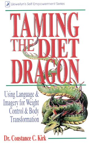 9781567183832: Taming the Diet Dragon: Language & Imagery for Weight Control and Body Transformation (Llewellyn's Self-Empowerment)