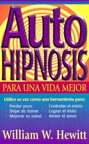 9781567183986: Autohipnosis para una vida mejor (Spanish Edition)