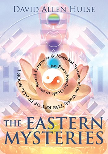 9781567184280: The Eastern Mysteries: An Encyclopedic Guide to the Sacred Languages & Magickal Systems of the World : The Key of It All, Book 1