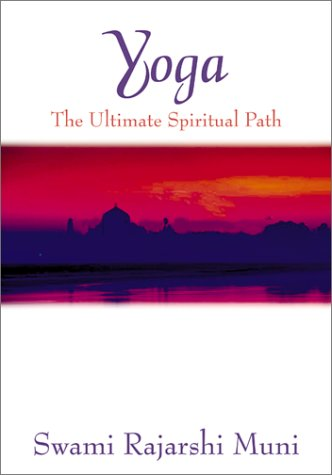 Yoga : The Ultimate Spiritual Path: Swami Rajarshi Muni