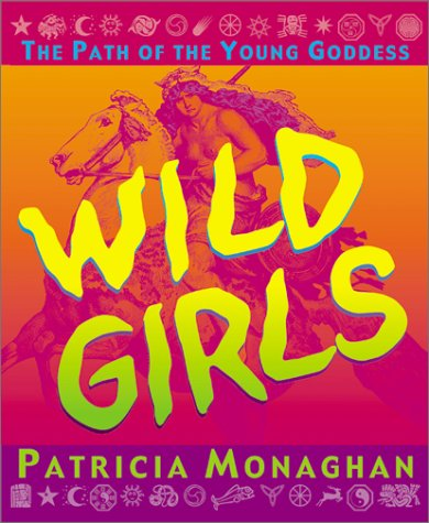 Wild Girls: The Path of the Young Goddess
