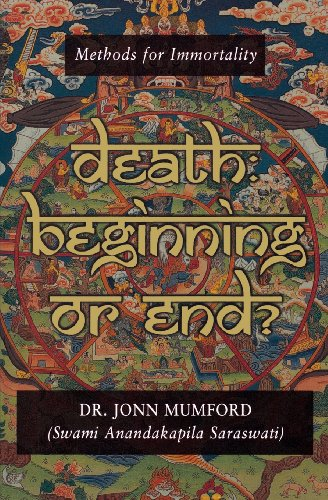 9781567184761: Death: Beginning or End?: Methods for Immortality