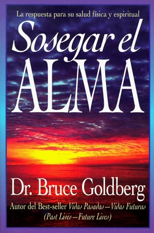 Sosegar el Alma (Spanish Edition): Goldberg, Bruce