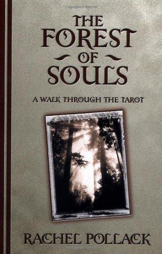 The Forest of Souls: A Walk Through the Tarot: Pollack, Rachel