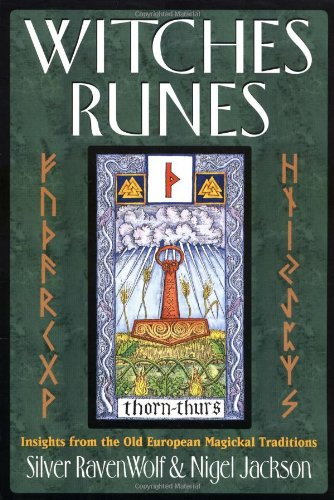 Witches Runes: Insights from the Old European Magickal Traditions: RavenWolf, Silver, Jackson, ...