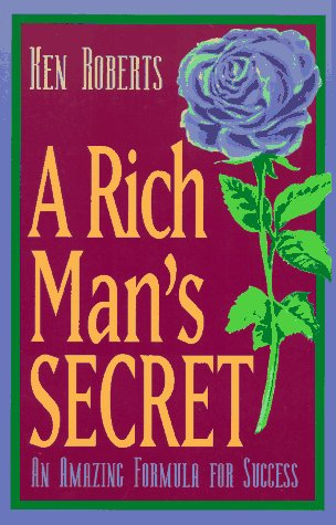 A RICH MAN'S SECRET An Amazing Formula for Success