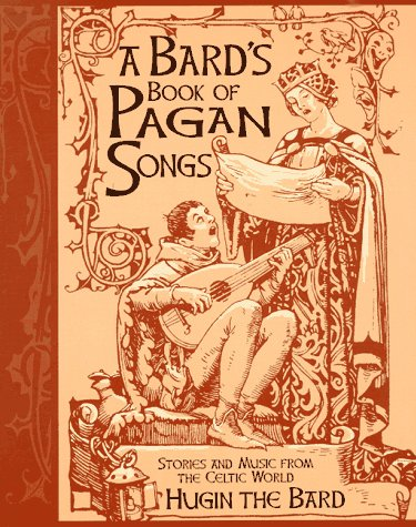 9781567186031: A Bard's Book of Pagan Songs: Stories and Music from the Celtic World