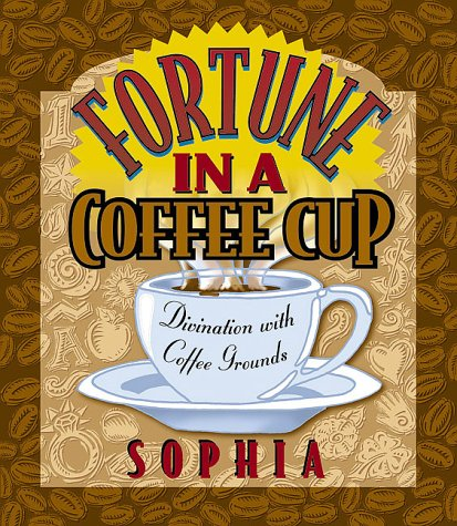 Fortune in a Coffee Cup: Sophia