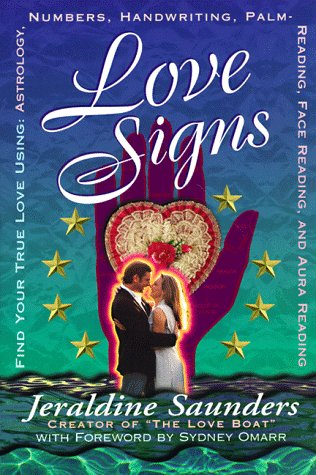 Love Signs: Find Your True Love Using Astrology, Numbers, Handwriting, Palm Reading, Face Reading and Aura Readi (1567186181) by Jeraldine Saunders