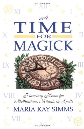 9781567186222: A Time for Magick: Planetary Hours for Rituals & Spells