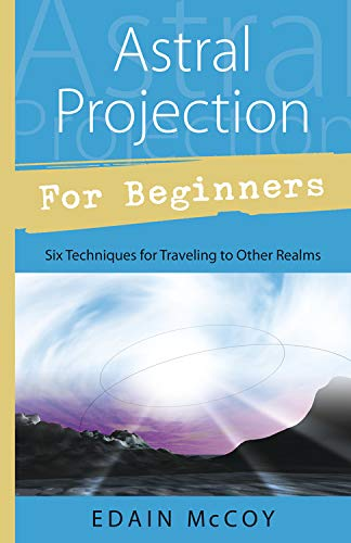 9781567186253: Astral Projection for Beginners: Six Techniques for Traveling to Other Realms