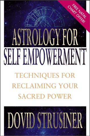 9781567186444: Astrology for Self Empowerment: Techniques for Reclaiming Your Sacred Power