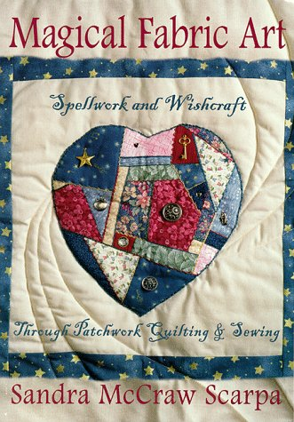 9781567186536: Magical Fabric Art: Spellwork & Wishcraft through Patchwork Quilting and Sewing