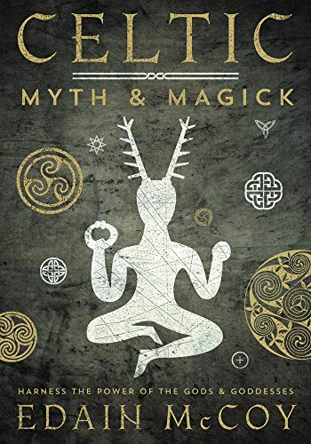 Celtic Myth & Magick: Harness the Power of the Gods and Goddesses (Llewellyn's World Religion and...