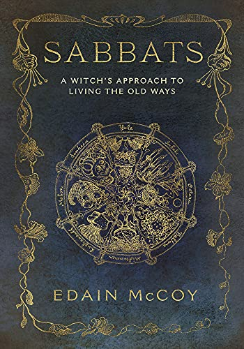9781567186635: Sabbats: A Witch's Approach to Living the Old Ways (Llewellyn's World Religion and Magick)
