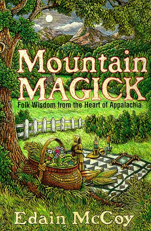 MOUNTAIN MAGICK: FOLK WISDOM FRO