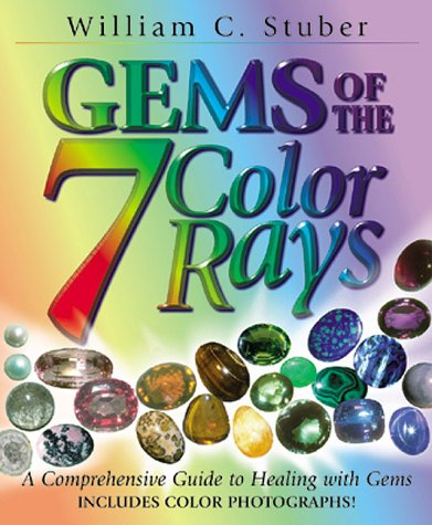 9781567186857: Gems of the Seven Color Rays: A Comprehensive Guide to Healing with Gems (More Crystals and New Age)