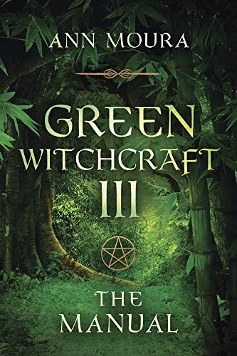 The Manual (Green Witchcraft, Book 3) (1567186882) by Ann Moura
