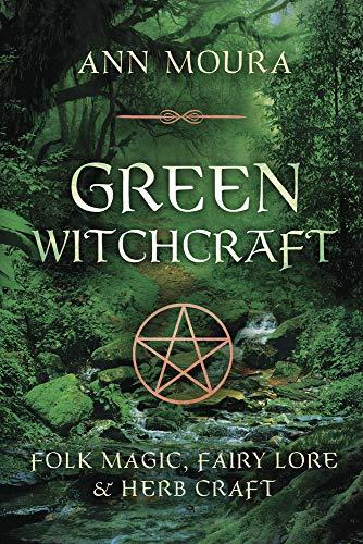 9781567186901: Green Witchcraft: Folk Magic, Fairy Lore & Herb Craft (Green Witchcraft Series (1))
