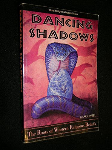 Dancing Shadows : The Roots of Western: Ann Moura; Aoumiel
