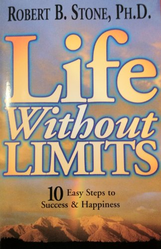 9781567186987: Life Without Limits: 10 Easy Steps to Success & Happiness