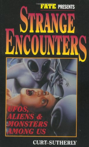 9781567186994: Strange Encounters: Ufos, Aliens & Monsters Among Us