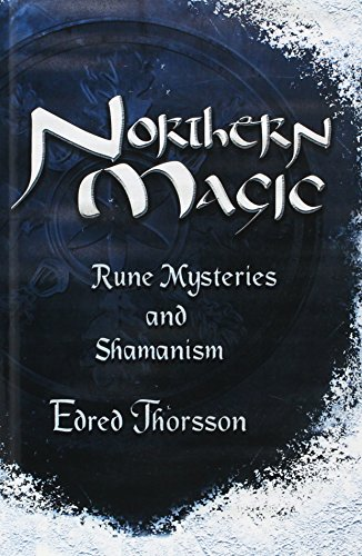 Northern Magic: Rune Mysteries and Shamanism (Llewellyn's World Magic Series) (1567187099) by Edred Thorsson
