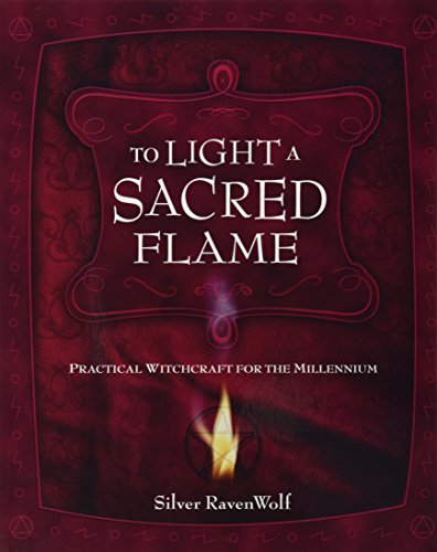 9781567187212: To Light a Sacred Flame: Practical WitchCraft for the Millennium (RavenWolf to)