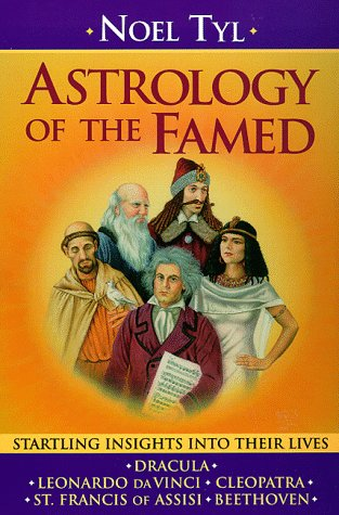 Astrology of the Famed: Startling Insights into Their Lives (Llewellyn's New World Astrology Series) (1567187358) by Noel Tyl