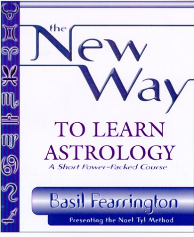 9781567187397: The New Way to Learn Astrology: Presenting the Noel Tyl Method