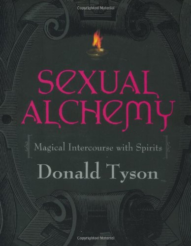 Sexual Alchemy: Magical Intercourse with Spirits: Tyson, Donald