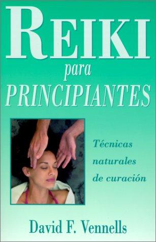 Reiki para principiantes: Técnicas naturales de curación (Spanish for Beginners ...