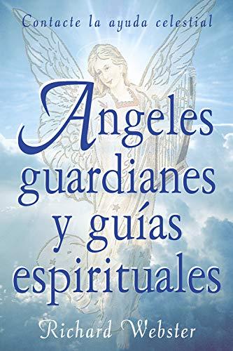 9781567187861: Ángeles Guardianes y Guías Espirituales: Contacte a la Ayuda Celestial
