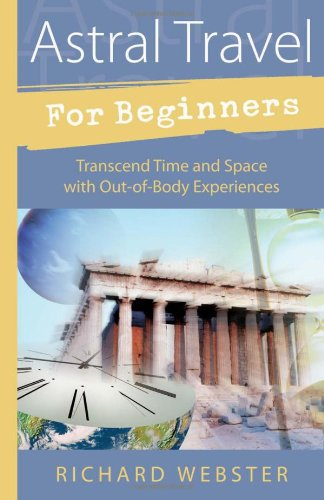 9781567187960: Astral Travel for Beginners: Transcend Time and Space with Out-of-Body Experiences (For Beginners (Llewellyn's))