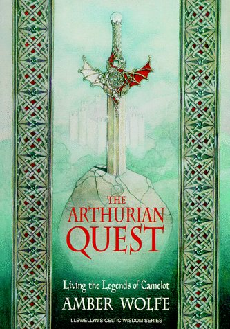 9781567188066: The Arthurian Quest: Living the Legends of Camelot (Llewellyn's Celtic Wisdom Series)