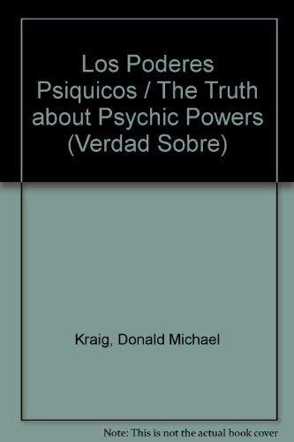 La Verdad Sobre los Poderes Psíquicos (Spanish Edition) (1567188761) by Kraig, Donald Michael