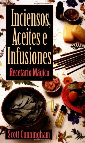 9781567189308: Inciensos, Aceites E Infusiones: Recetario Magico = The Complete Book of Incense, Oils and Brews
