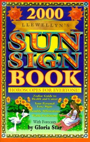 2000 Sun Sign Book (Annuals - Sun Sign Book): Rogers-Gallagher, Kim; Star, Gloria; Llewellyn