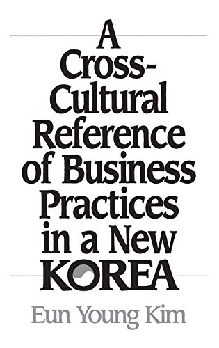 9781567200195: A Cross-Cultural Reference of Business Practices in a New Korea