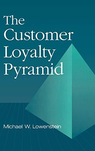 The Customer Loyalty Pyramid: Lowenstein, Michael