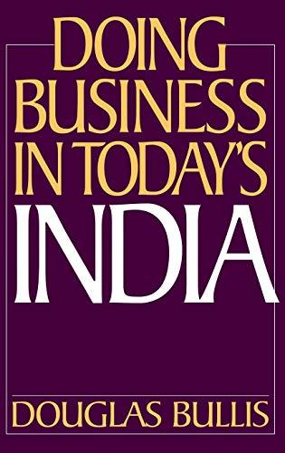 Doing Business in Today's India: Bullis, Douglas