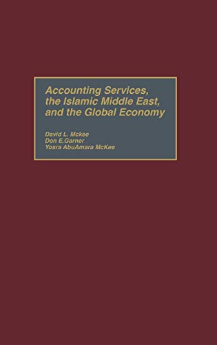 Accounting Services, the Islamic Middle East and the Global Economy (Hardback): David L. McKee, Don...