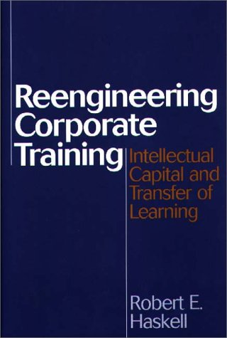 9781567201482: Reengineering Corporate Training: Intellectual Capital and Transfer of Learning