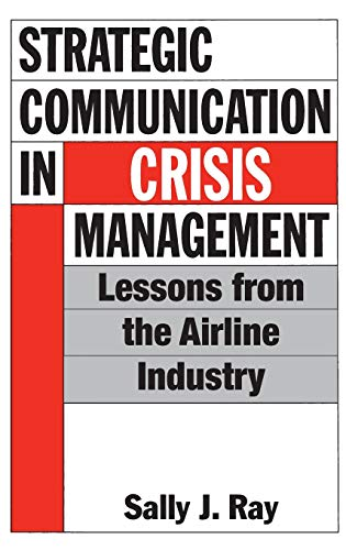 9781567201536: Strategic Communication in Crisis Management: Lessons from the Airline Industry