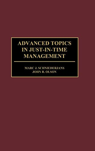 Advanced Topics in Just-In-Time Management: John Olson