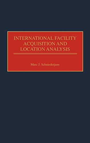 International Facility Acquisition and Location Analysis: Marc J. Schniederjans