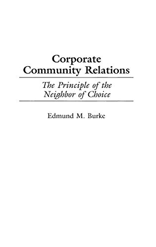 9781567201925: Corporate Community Relations: The Principle of the Neighbor of Choice