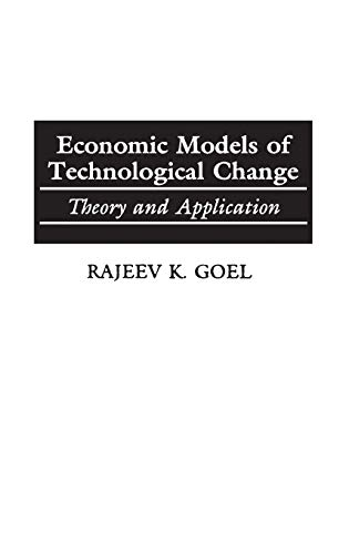 Economic Models of Technological Change: Theory and: Rajeev K. Goel